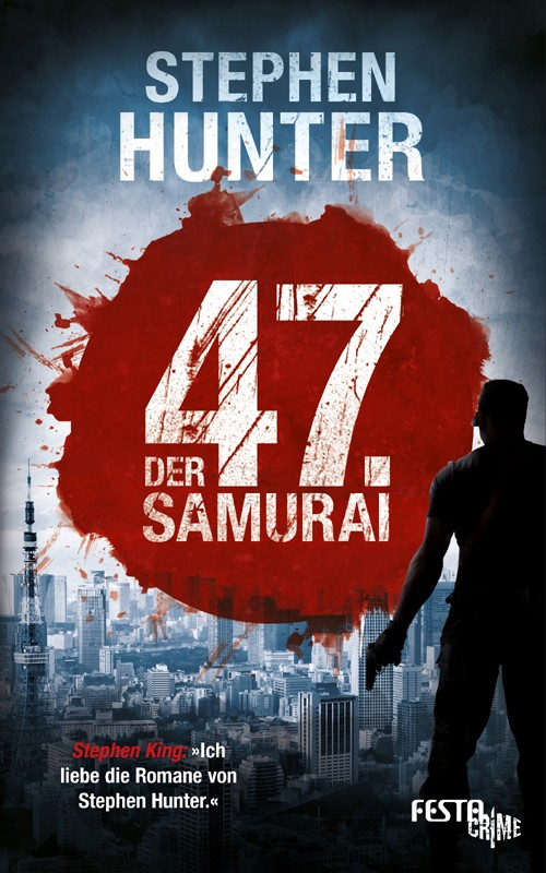 Stephen Hunter - Der 47. Samurai